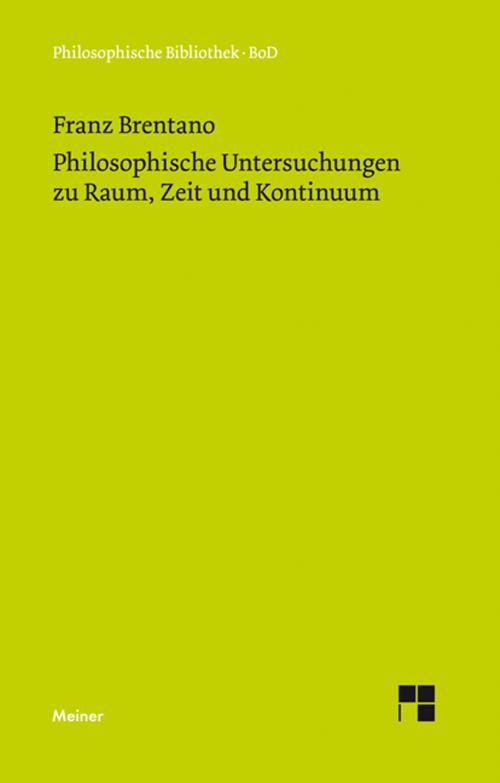 Philosophische Untersuchungen zu Raum, Zeit und Kontinuum cover