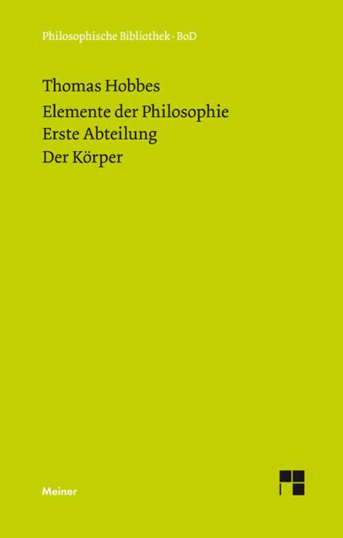 Elemente der Philosophie. Erste Abteilung: Der Körper. (Elementa Philosophica I) / Elemente der Philosophie. Erste Abteilung. Der Körper. cover