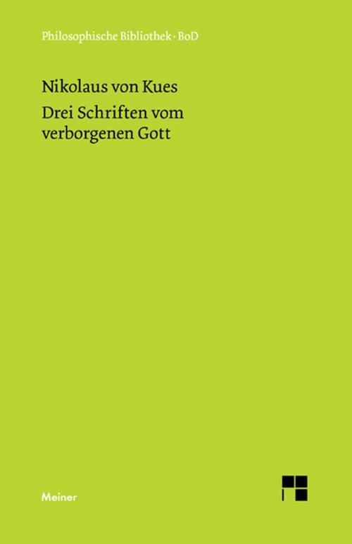 Schriften in deutscher Übersetzung / Drei Schriften vom verborgenen Gott. De deo abscondito - de quaerendo deum - de filiatione dei cover