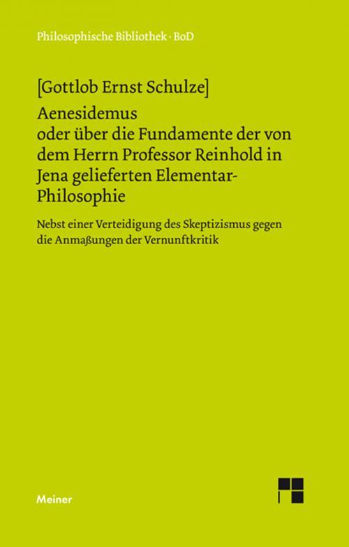 Aenesidemus oder über die Fundamente der von Herrn Professor Reinhold in Jena gelieferten Elementar-Philosophie cover