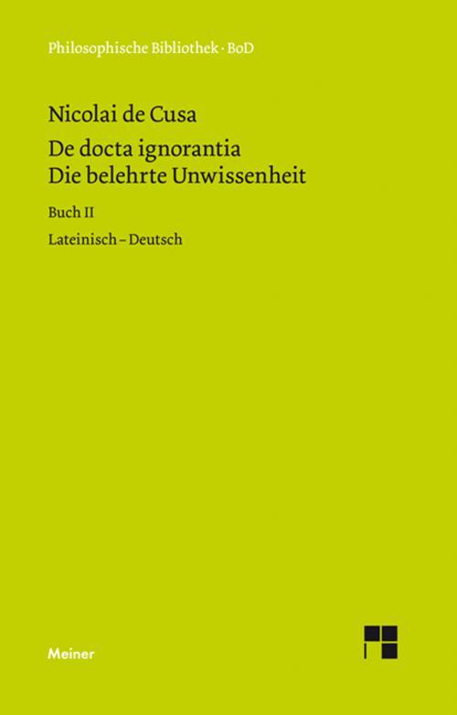 Die belehrte Unwissenheit (De docta ignorantia) / Die belehrte Unwissenheit / De docta ignorantia cover