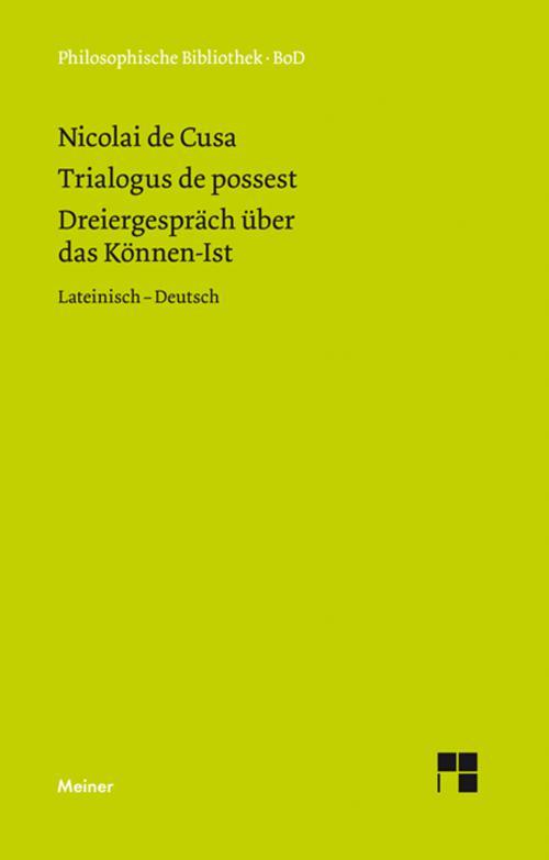 Schriften in deutscher Übersetzung / Dreiergespräch über das Können-Ist (Trialogus de possest) cover