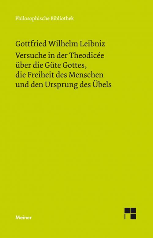 Versuche in der Theodisée über die Güte Gottes, die Freiheit des Menschen und den Ursprung des Übels cover