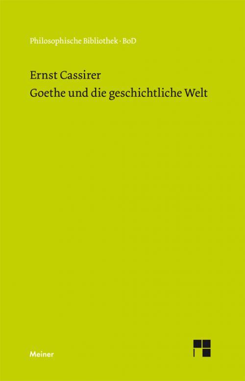 Goethe und die geschichtliche Welt cover