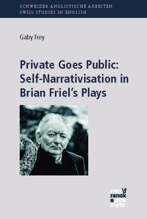 Private Goes Public: Self-Narrativisation in Brian Friel's Plays cover