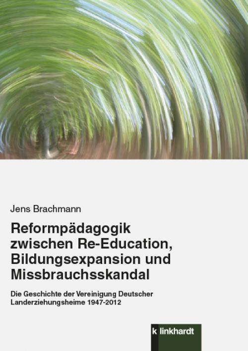 Reformpädagogik zwischen Re-Education, Bildungsexpansion und Missbrauchsskandal cover