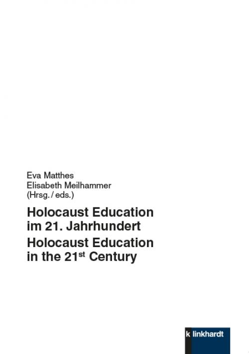 Holocaust Education im 21. Jahrhundert - Holocaust Education in the 21st Century cover