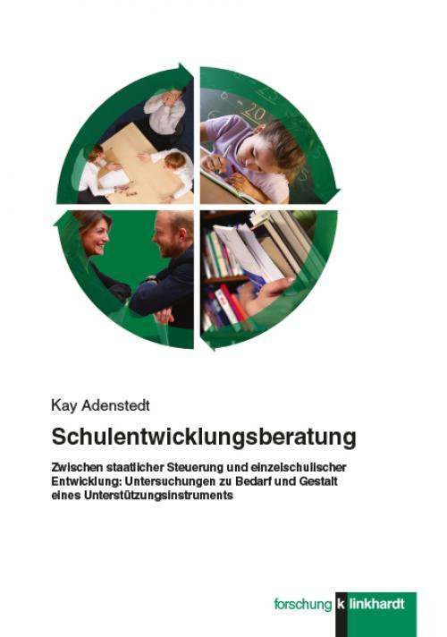 Schulentwicklungsberatung - Zwischen staatlicher Steuerung und einzelschulischer Entwicklung cover