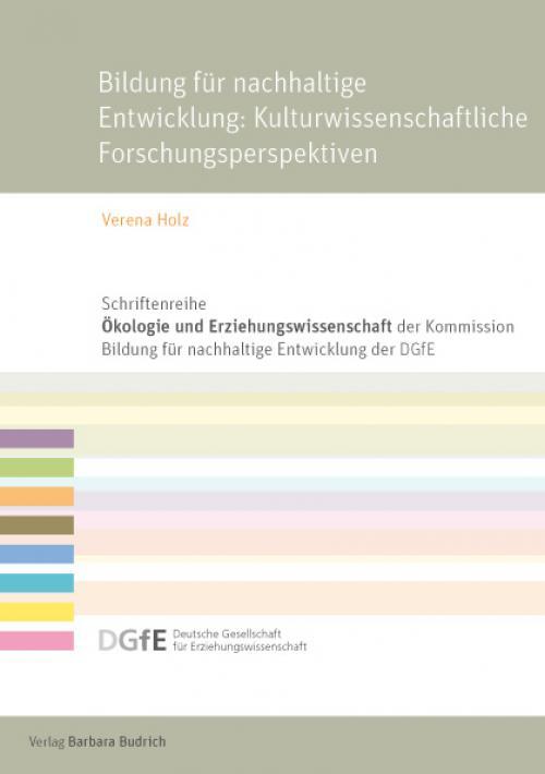 Bildung für eine nachhaltige Entwicklung: Kulturwissenschaftliche Forschungsperspektiven cover