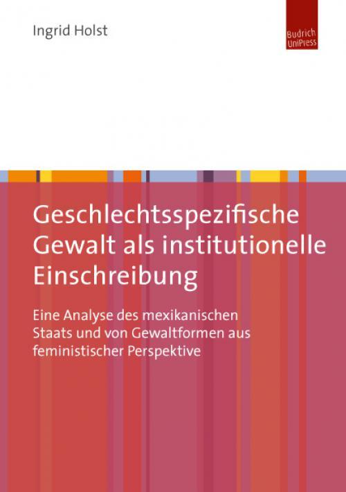 Geschlechtsspezifische Gewalt als institutionelle Einschreibung cover