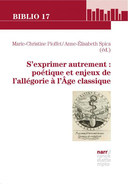 S'exprimer autrement : poétique et enjeux de l'allégorie à l'Âge classique cover