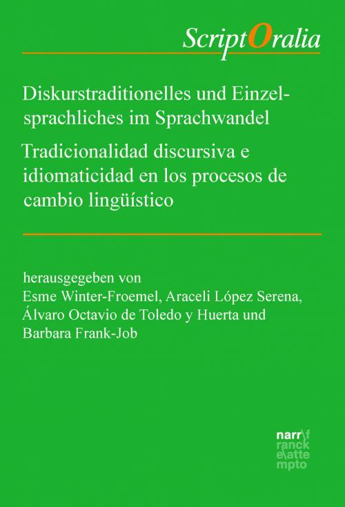 Diskurstraditionelles und Einzelsprachliches im Sprachwandel / Tradicionalidad discursiva e idiomaticidad en los procesos de cambio lingüístico cover