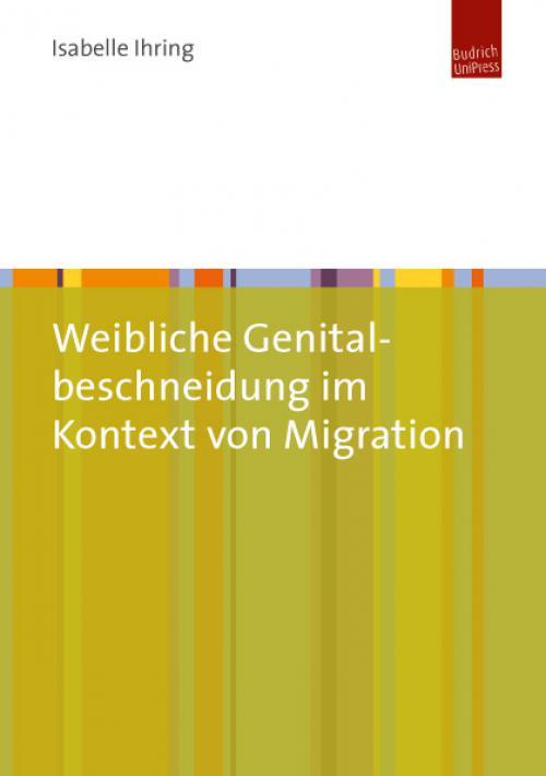 Weibliche Genitalbeschneidung im Kontext von Migration cover