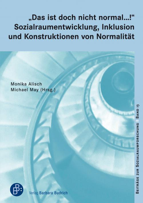 """""""Das ist doch nicht normal …!"""" Sozialraumentwicklung, Inklusion und Konstruktionen von Normalität cover"""
