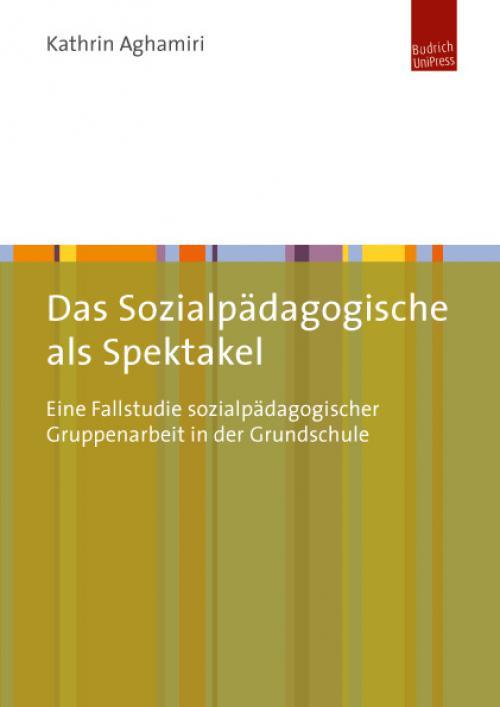 Das Sozialpädagogische als Spektakel cover