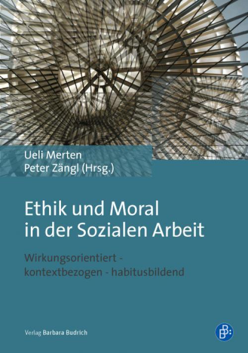 Ethik und Moral in der Sozialen Arbeit cover
