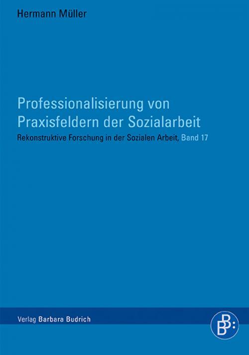 Professionalisierung von Praxisfeldern der Sozialarbeit cover