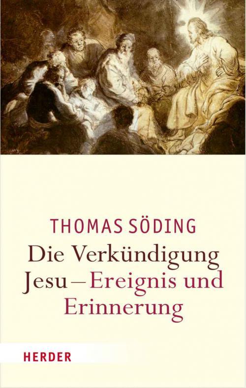 Die Verkündigung Jesu - Ereignis und Erinnerung cover