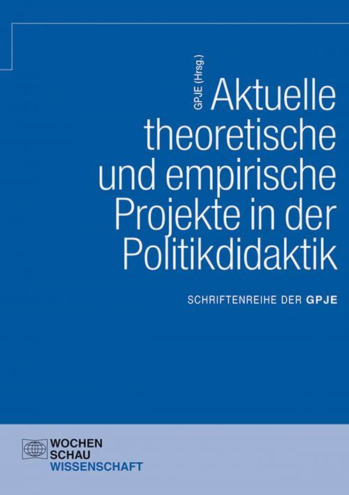 Aktuelle theoretische und empirische Projekte in der Politikdidaktik cover