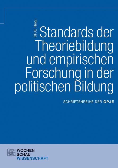 Standards der Theoriebildung und empirischen Forschung in der politischen Bildung cover