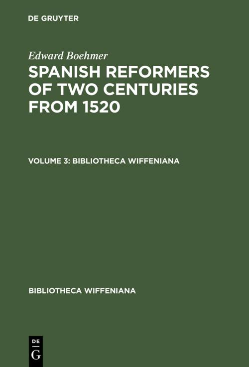 Edward Boehmer: Spanish Reformers of Two Centuries from 1520. Volume 3 cover
