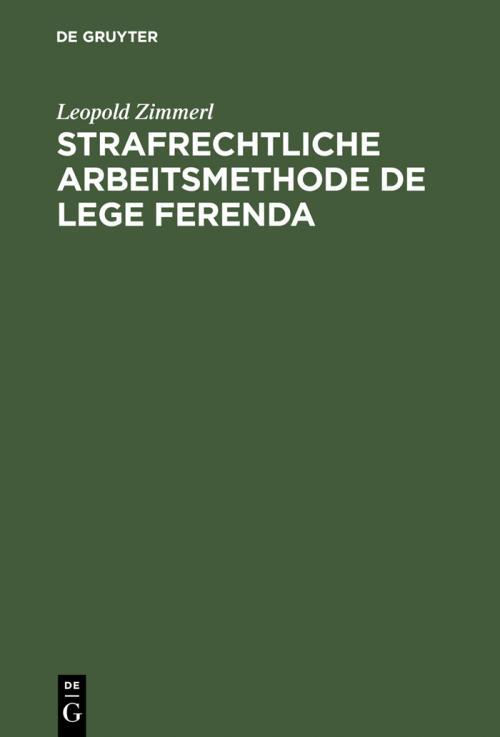 Strafrechtliche Arbeitsmethode de lege ferenda cover