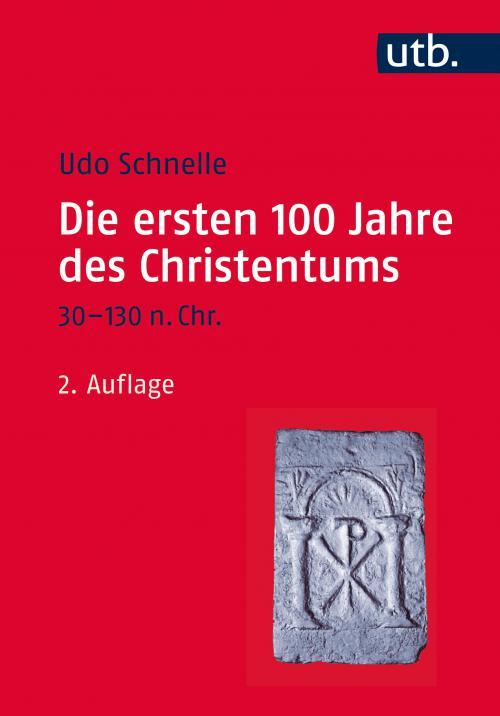 Die ersten 100 Jahre des Christentums 30-130 n. Chr. cover