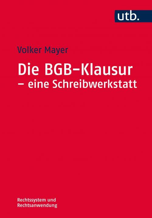 Die BGB-Klausur - eine Schreibwerkstatt cover