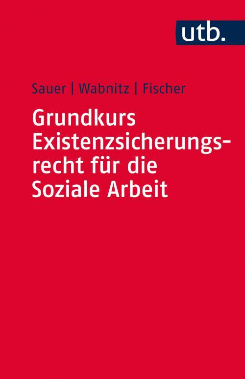 Grundkurs Existenzsicherungsrecht für die Soziale Arbeit cover