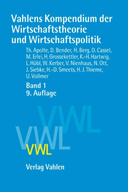 Vahlens Kompendium der Wirtschaftstheorie und Wirtschaftspolitik Band 1 cover