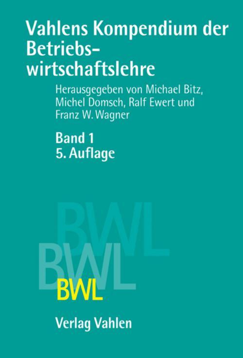 Vahlens Kompendium der Betriebswirtschaftslehre Bd. 1 cover