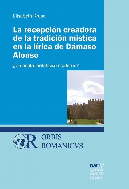 La recepción creadora de la tradición mística en la lírica de Dámaso Alonso cover