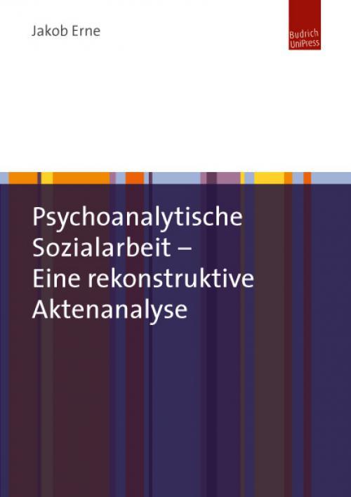 Psychoanalytische Sozialarbeit – Eine rekonstruktive Aktenanalyse cover
