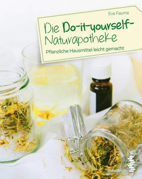 Die Do-it-yourself-Naturapotheke cover