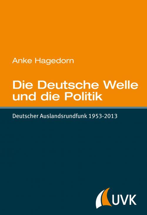 Die Deutsche Welle und die Politik cover
