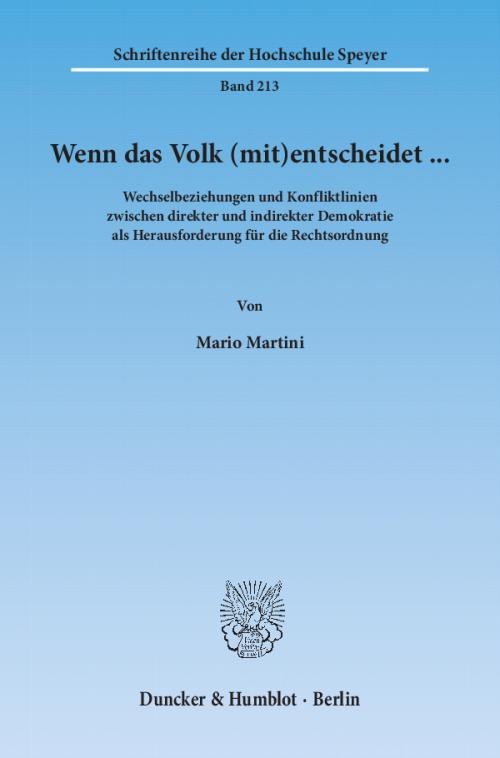 Wenn das Volk (mit)entscheidet … Wechselbeziehungen und Konfliktlinien zwischen direkter und indirekter Demokratie als Herausforderung für die Rechtsordnung. cover