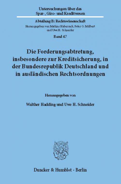 Die Forderungsabtretung, insbesondere zur Kreditsicherung, in der Bundesrepublik Deutschland und in ausländischen Rechtsordnungen. cover