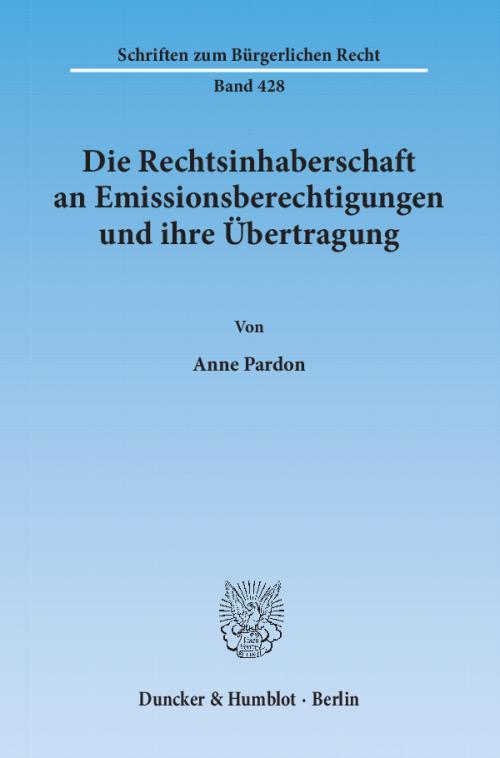 Die Rechtsinhaberschaft an Emissionsberechtigungen und ihre Übertragung. cover