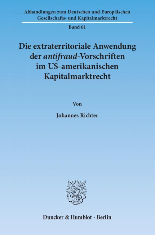 Die extraterritoriale Anwendung der antifraud-Vorschriften im US-amerikanischen Kapitalmarktrecht. cover