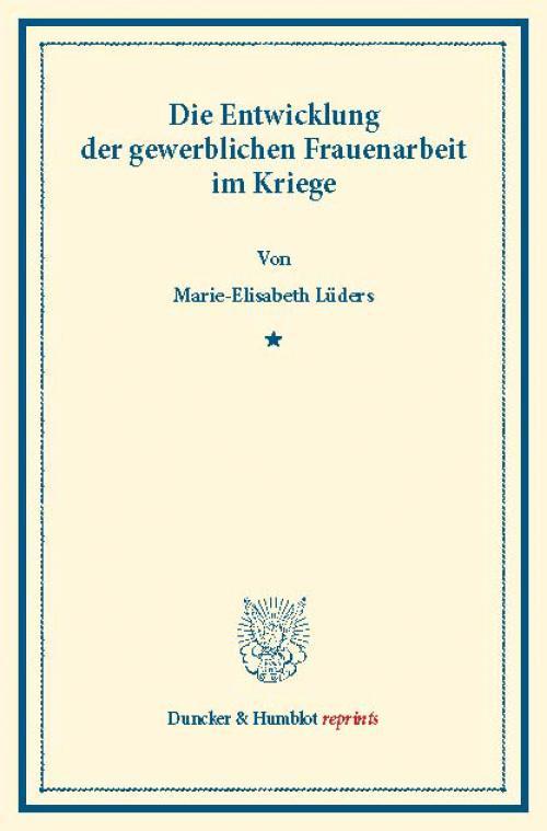 Die Entwicklung der gewerblichen Frauenarbeit im Kriege. cover