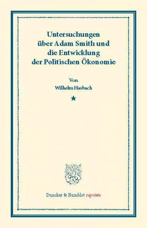 Untersuchungen über Adam Smith und die Entwicklung der Politischen Ökonomie. cover
