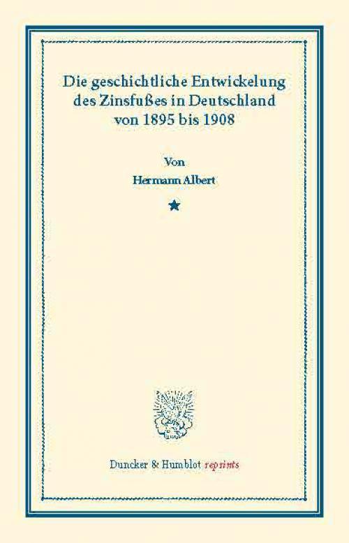 Die geschichtliche Entwickelung des Zinsfußes in Deutschland cover