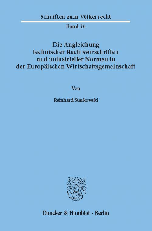 Die Angleichung technischer Rechtsvorschriften und industrieller Normen in der Europäischen Wirtschaftsgemeinschaft. cover
