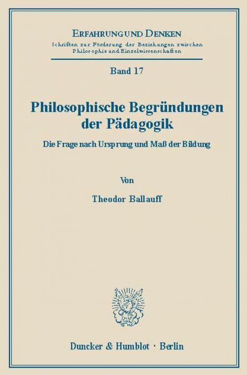 Philosophische Begründungen der Pädagogik. cover