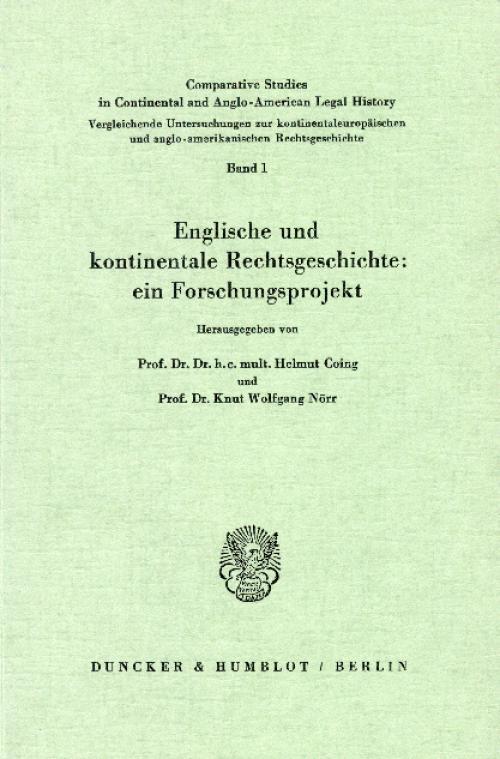 Englische und kontinentale Rechtsgeschichte: ein Forschungsprojekt. cover