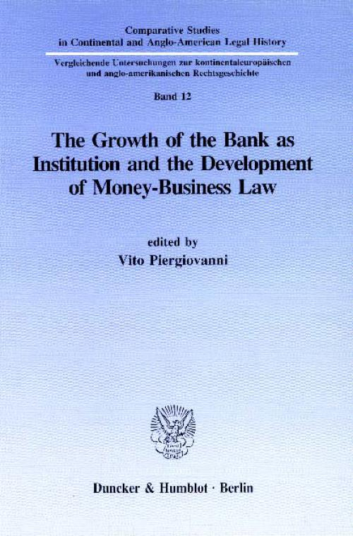 The Growth of the Bank as Institution and the Development of Money-Business Law. cover