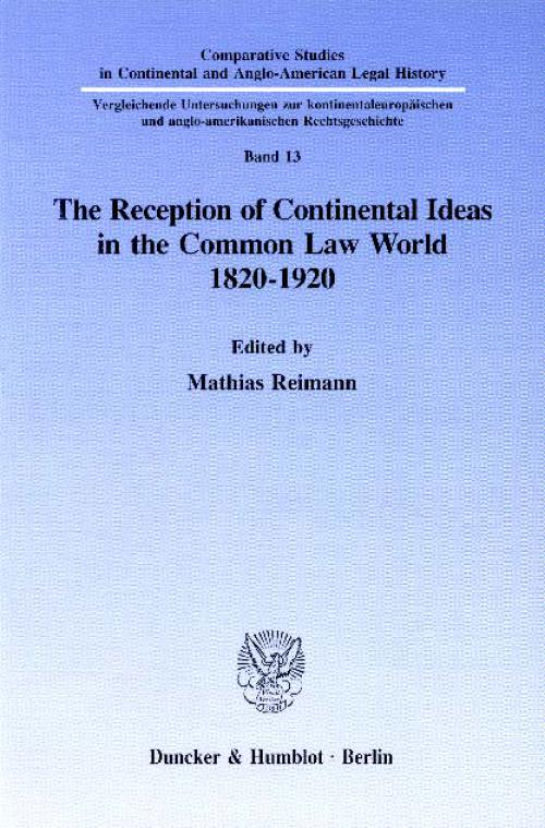 The Reception of Continental Ideas in the Common Law World 1820–1920. cover