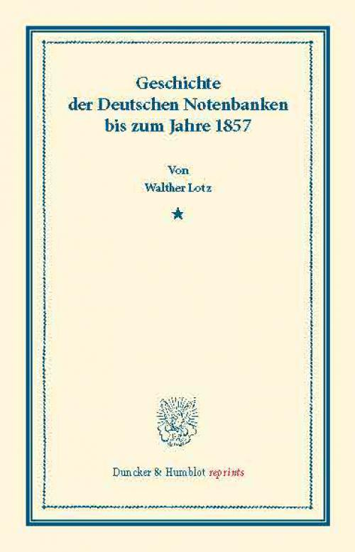 Geschichte der Deutschen Notenbanken bis zum Jahre 1857. cover
