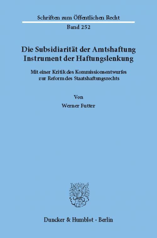 Die Subsidiarität der Amtshaftung – Instrument der Haftungslenkung. cover