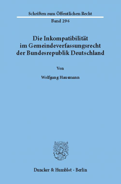 Die Inkompatibilität im Gemeindeverfassungsrecht der Bundesrepublik Deutschland. cover